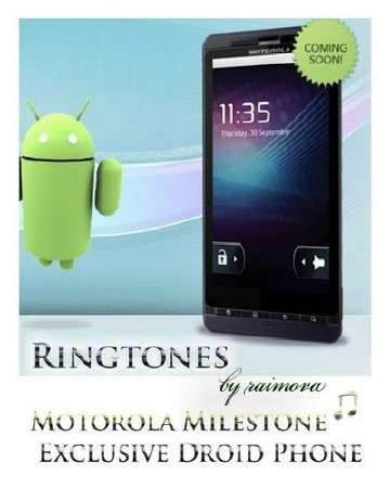 Ringtones Motorola Milestone - Exclusive Droid Phone